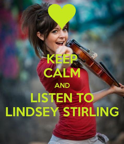 KEEP CALM AND LISTEN TO LINDSEY STIRLING   Lindsey