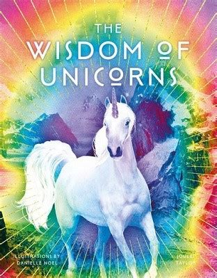 The Wisdom of Unicorns by Joules Taylor, Danielle Noel